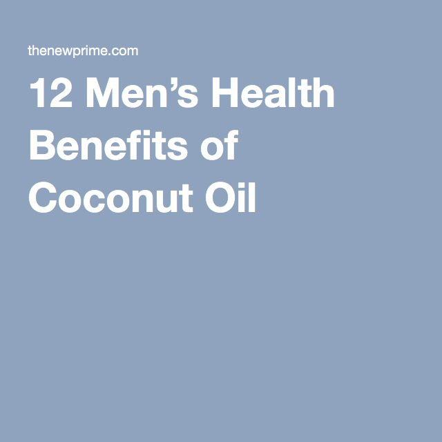 12 Men's Health Benefits of Coconut Oil -