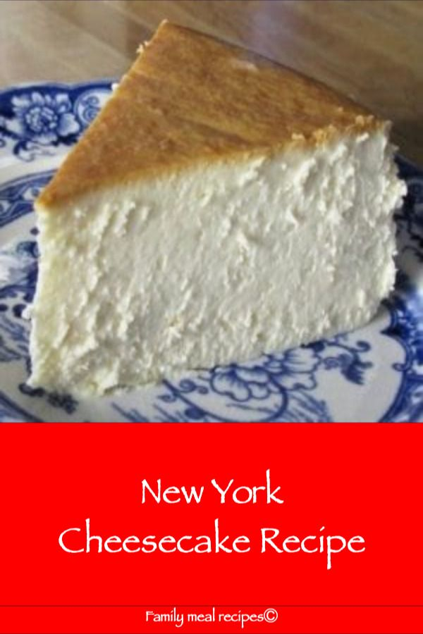 New York Cheesecake Recipe - Family meal recipes #cheesecakerecipes