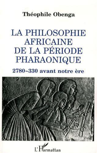 La Civilisation Africaine Une Longevite Historique De 25 000 Ans Aganisha Philosophie Les Mythes Africaine