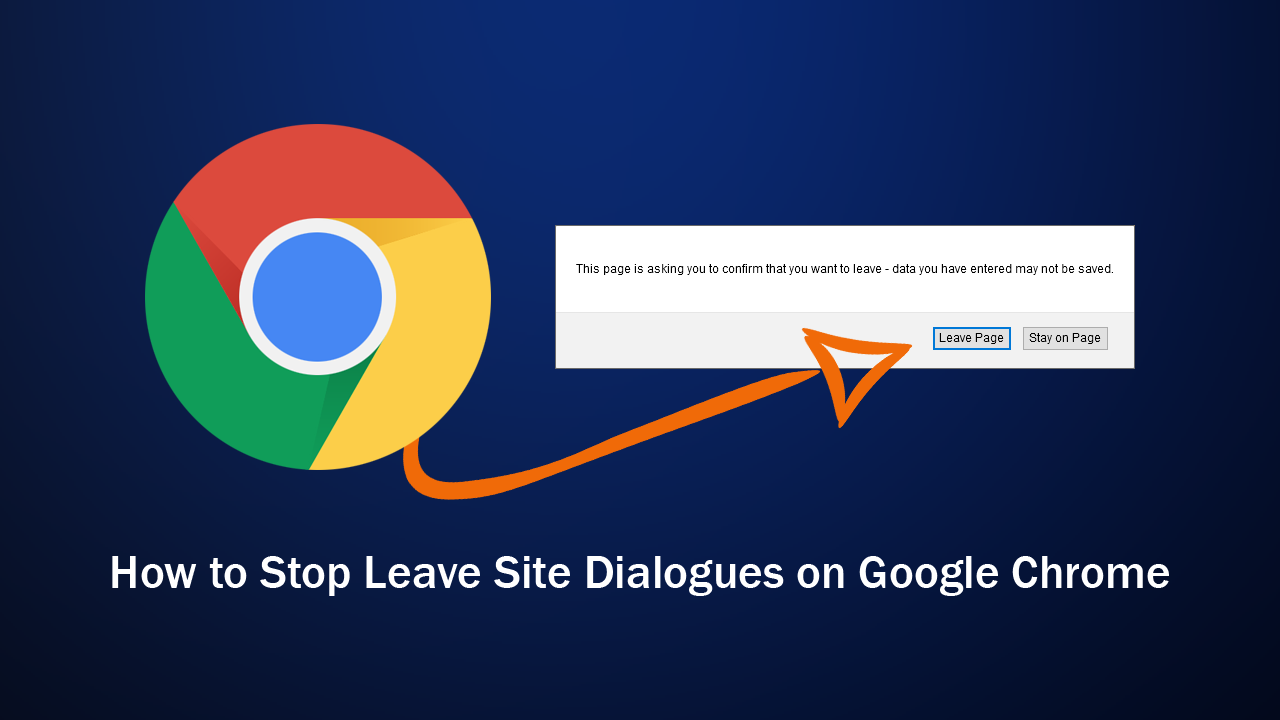 How To Stop Leave Site Dialogues On Google Chrome Navigation Confirmation Blocker Navigation Dialogue Chrome
