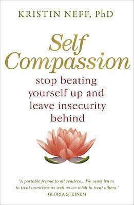 Self Compassion by Kristin Neff (Paperback, 2011)