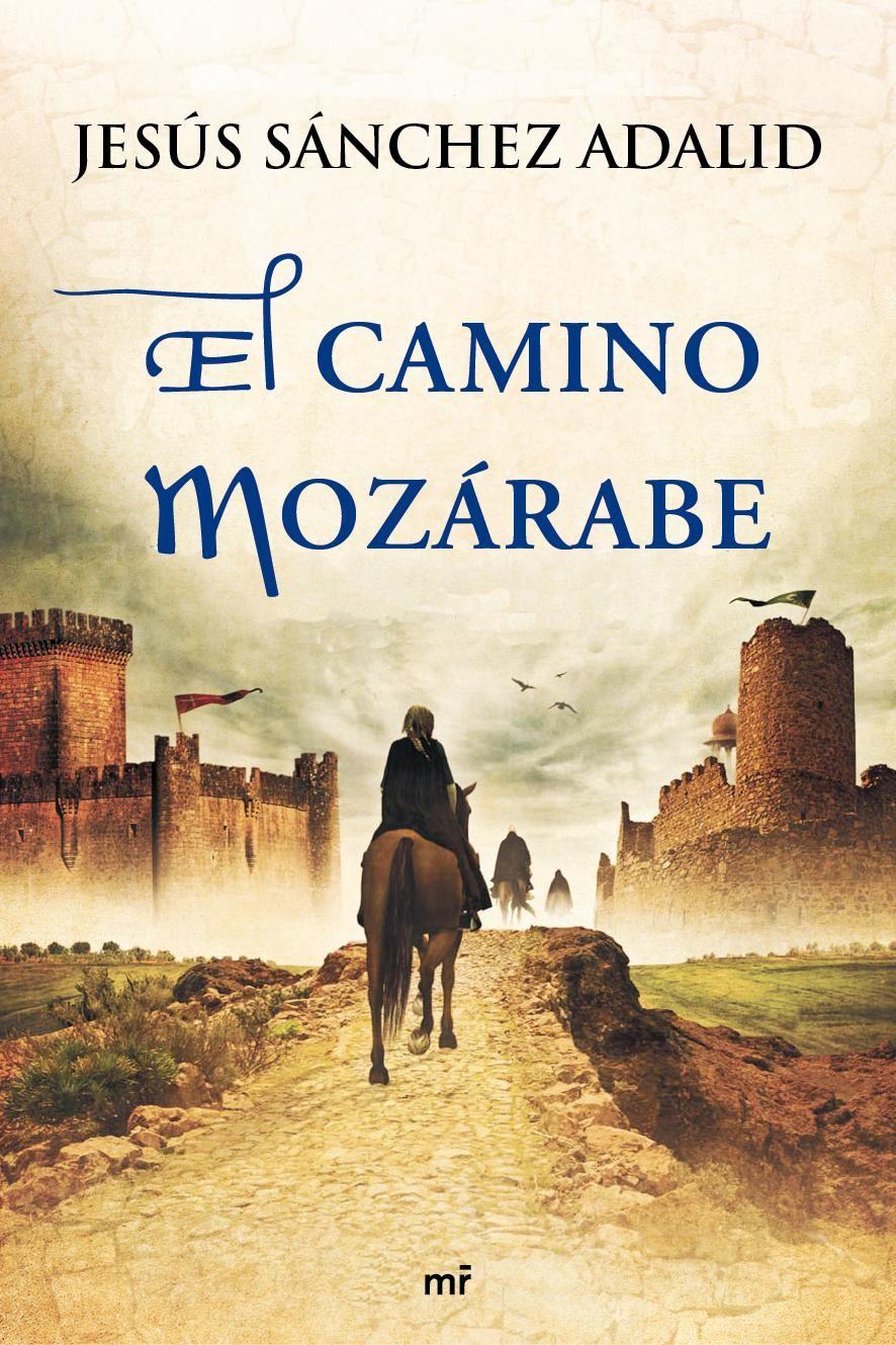 El Camino Moz U00e1rabe  De Jes U00fas S U00e1nchez Adalid