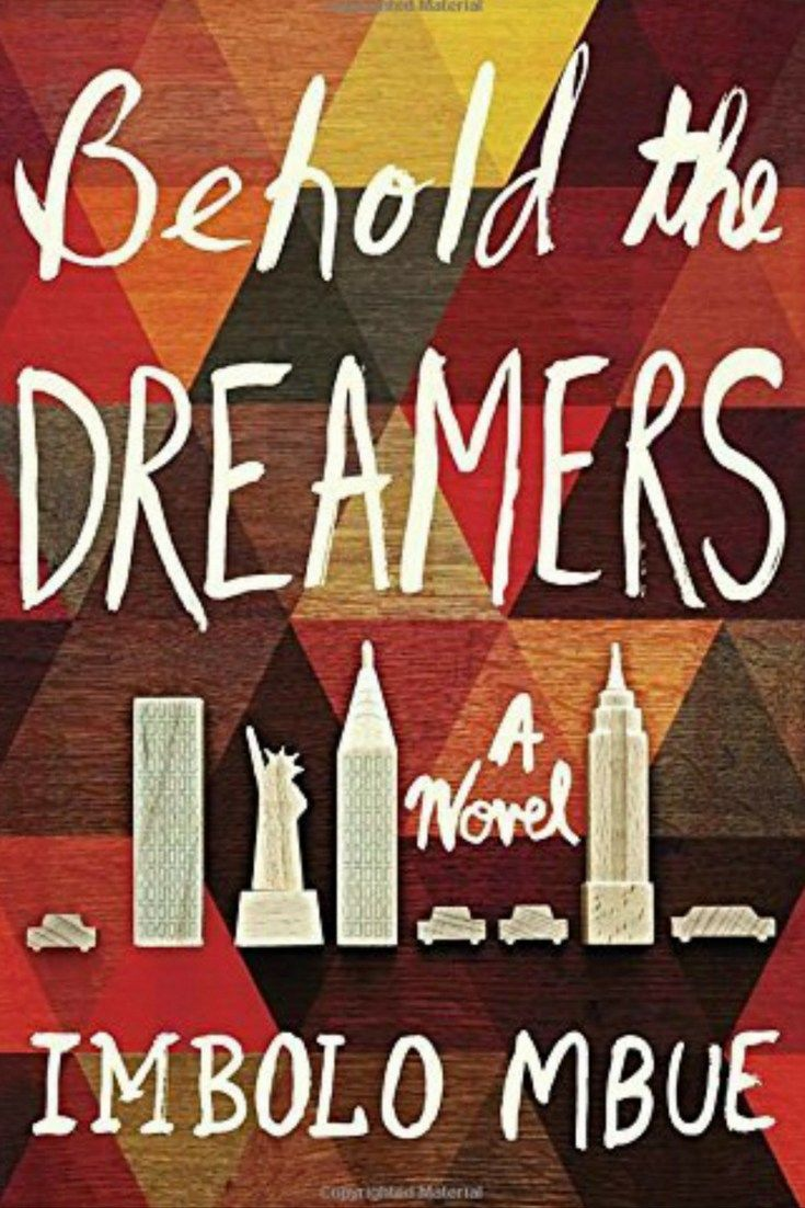 Behold the dreamers by imbolo mbue behold the dreamers is