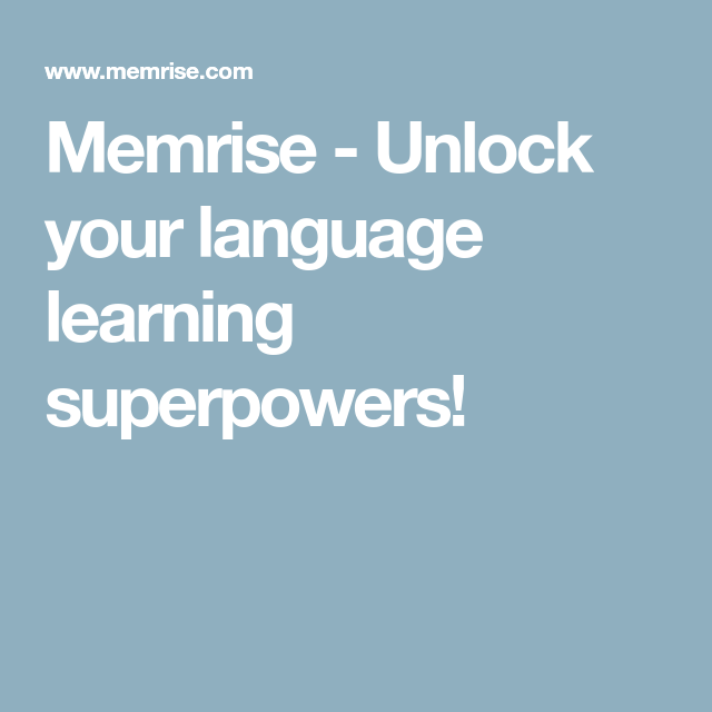 Memrise - Unlock your language learning superpowers! | For