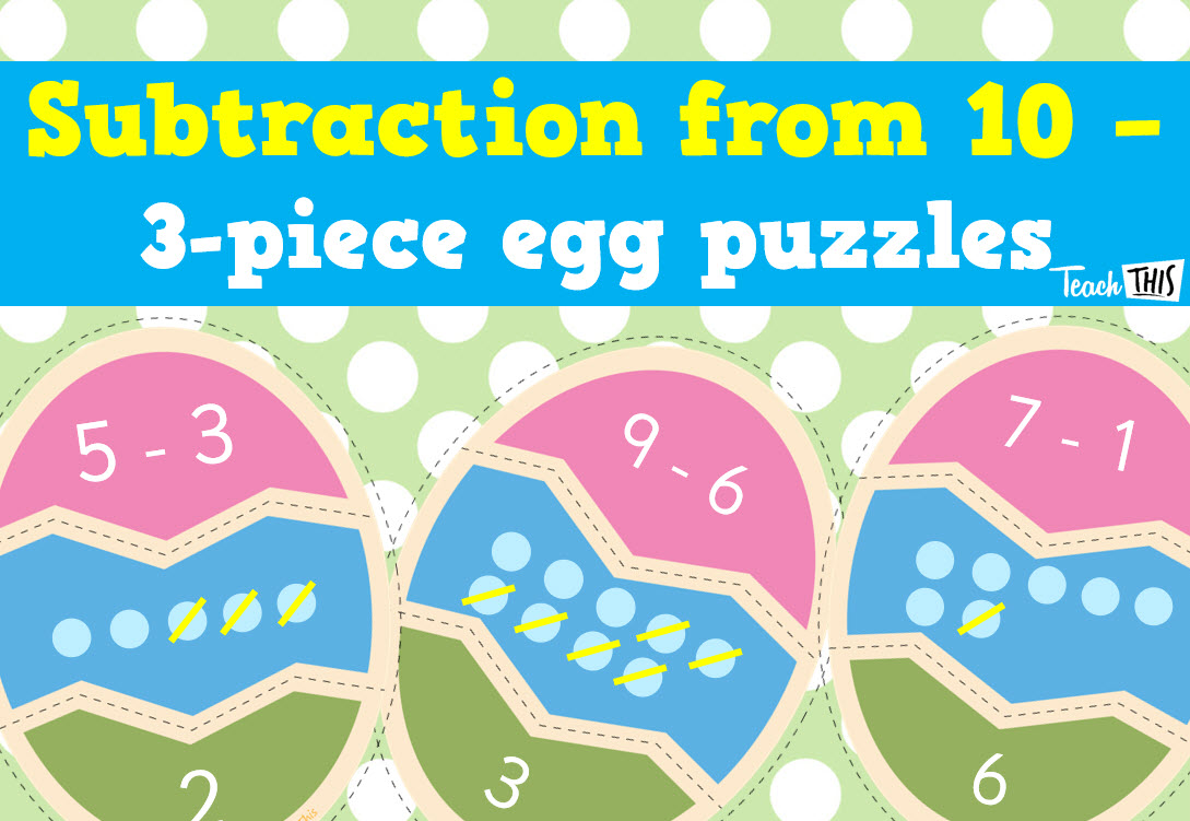 Subtraction from 10 - 3 piece Egg Puzzles | Number & Place Value ...
