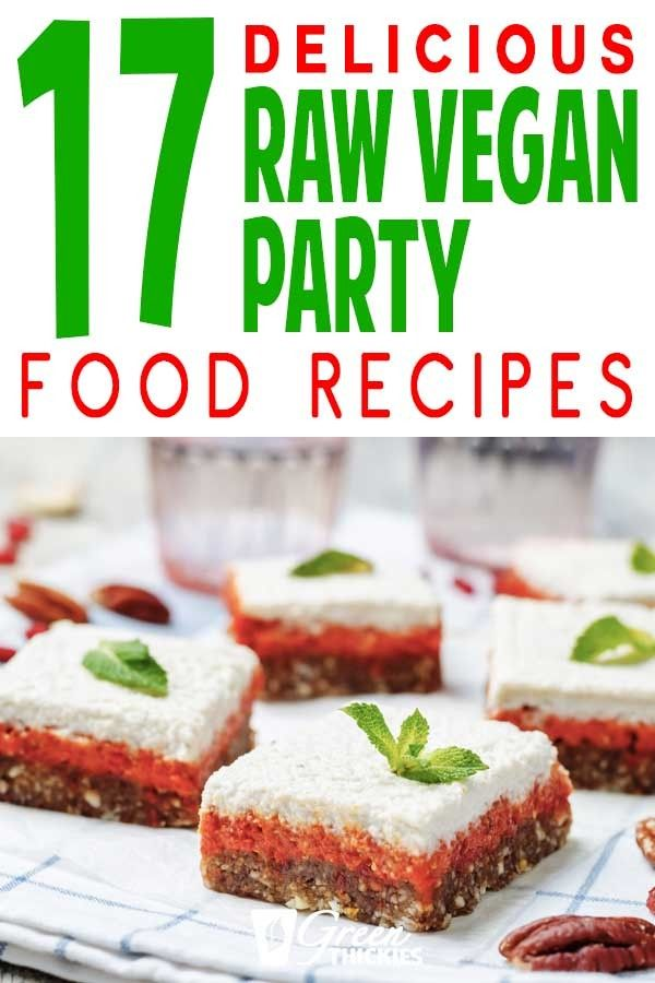 17 Delicious Raw Vegan Party Food Recipes Green Thickies