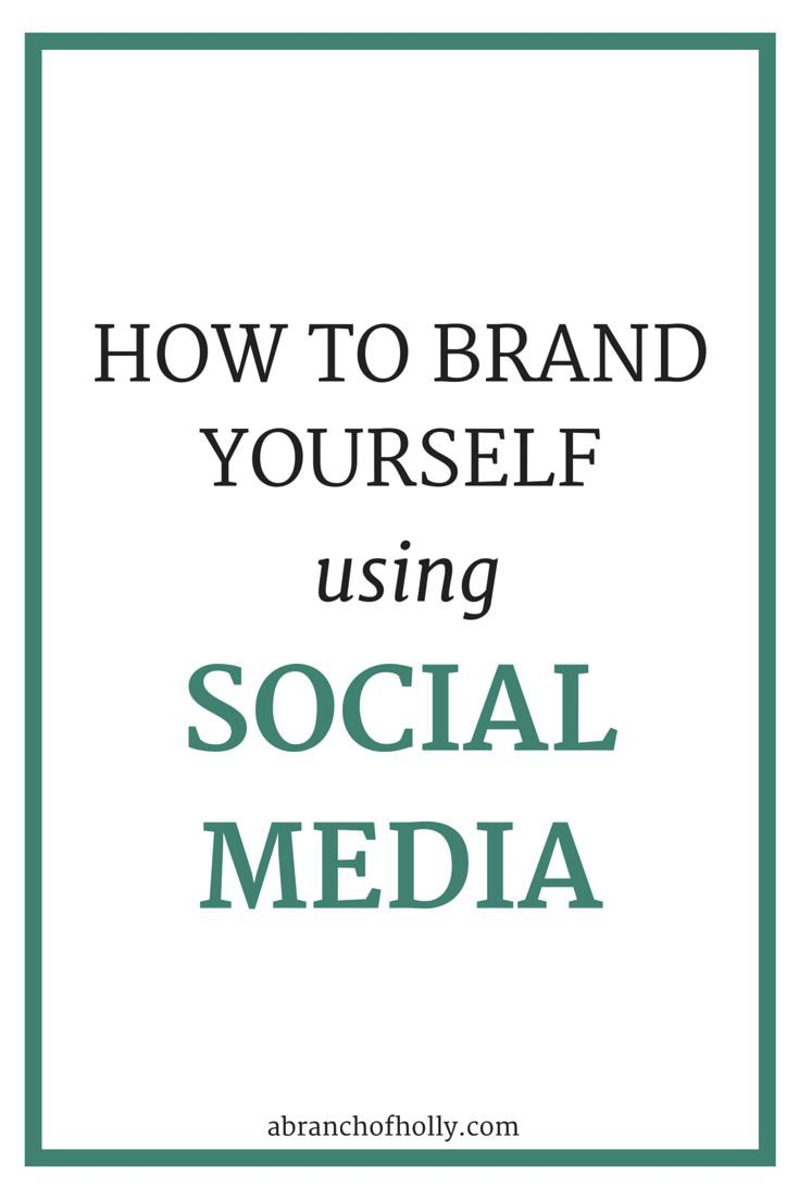 How To Brand Yourself Using Social Media Social Media Branding Social Media Social Media Strategies