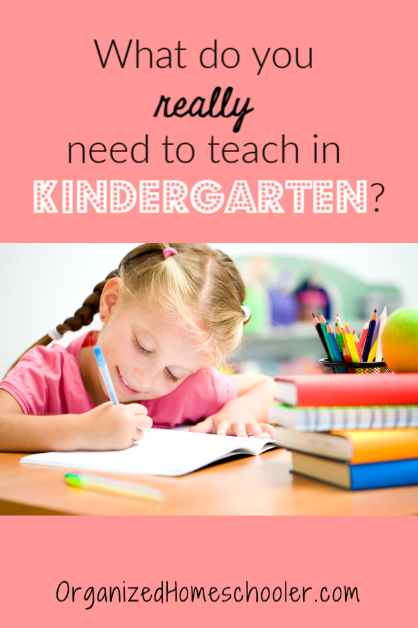 How to Homeschool Kindergarten ~ What Do I REALLY Need to Teach?