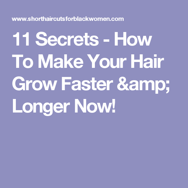 how to make my hair grow faster and longer naturally