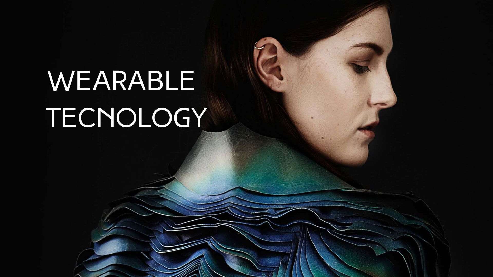 WEARABLE TECNOLOGY - SSSTENDHAL magazine