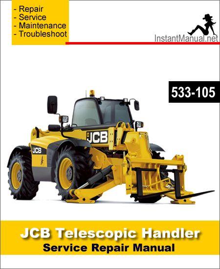 Download Jcb 533 105 Telescopic Handler Service Repair Manual Sn 786756 Repair Manuals Repair Telescope