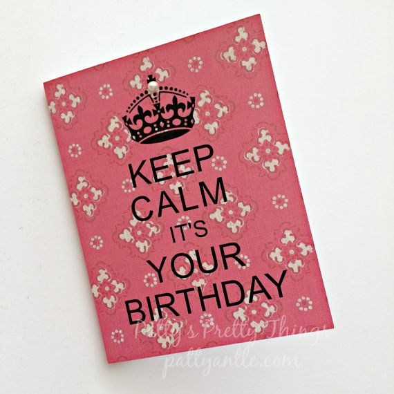 Keep Calm Birthday Card By Pattyantlesprettys On Etsy My Etsy Shop
