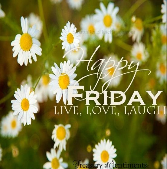 Happy Friday Live Laugh Love