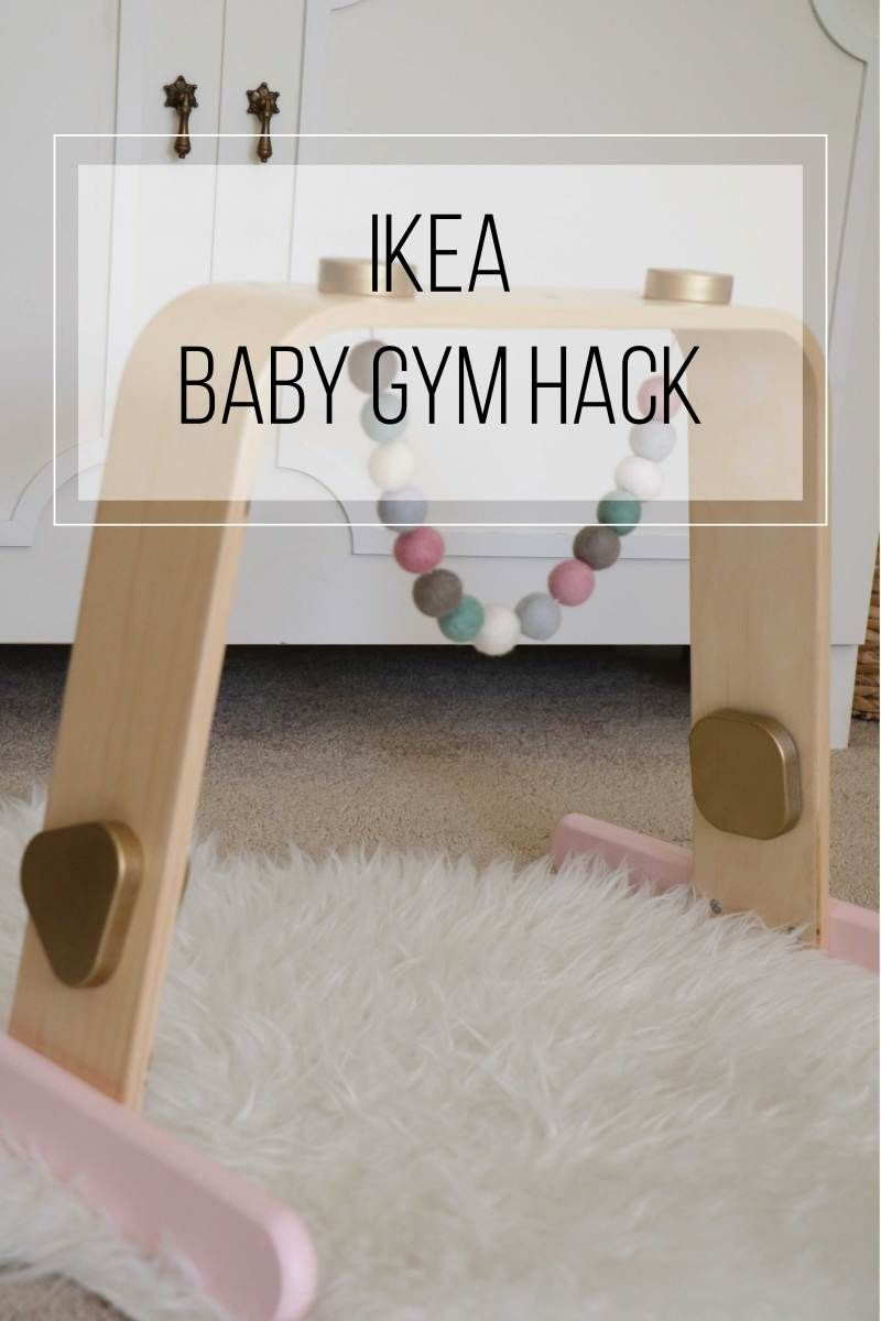 IKEA Hack: Wood Baby Gym | Tosia | Pinterest | Muebles infantiles ...