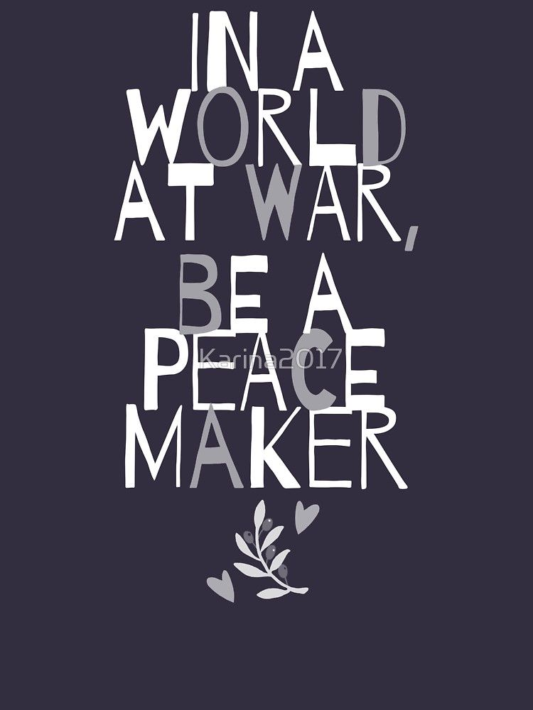 Peacemaker Make Peace Not War Lightweight Sweatshirt By Karina2017 War Quotes Peacemaker Quotes Make Peace