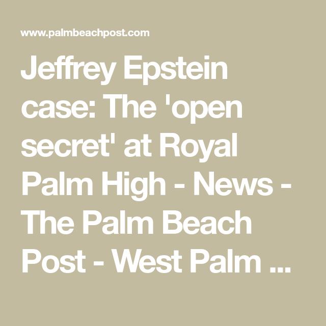 Jeffrey Epstein Case The Open Secret At Royal Palm High News The Palm Beach Post West Palm Beach Fl Palm Beach Post Open Secrets Palm Beach