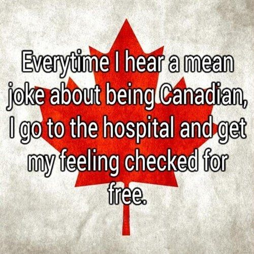 25 Things Every Canadian Would Like You To Know Mean Jokes Canada Funny Canada Jokes