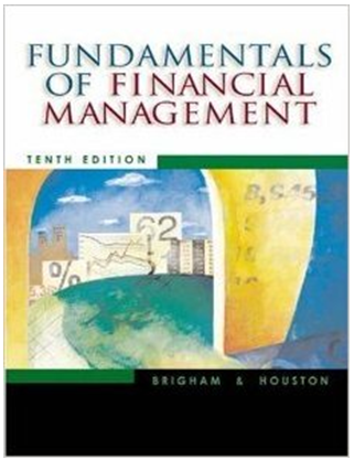 Fundamentals Of Financial Management 10th Edition Eugene F Brigham Joel F Houston Solutions Financial Management Financial Management