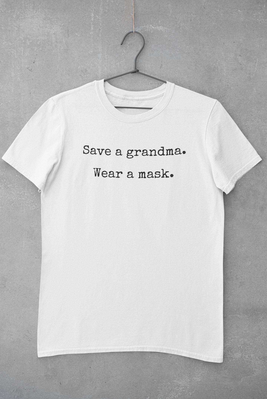 Wear A Mask T Shirt Grandma Will Love It High Quality Etsy In 2020 Feminist Shirt Shirts Love T Shirt