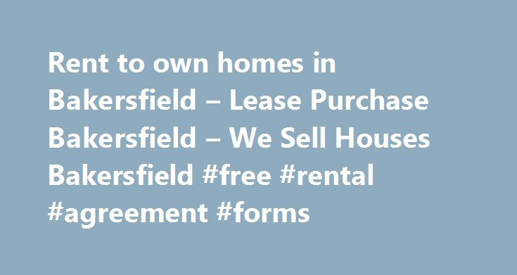 Rent To Own Homes In Bakersfield  Lease Purchase Bakersfield  We