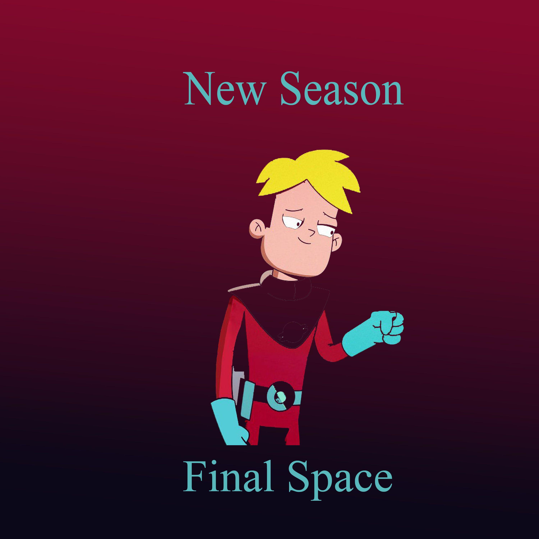 Final Space Season 2 Episode 1 air on 24 june , Great summer