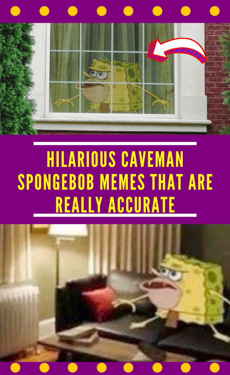 Hilarious Caveman Spongebob Memes That Are Really Accurate