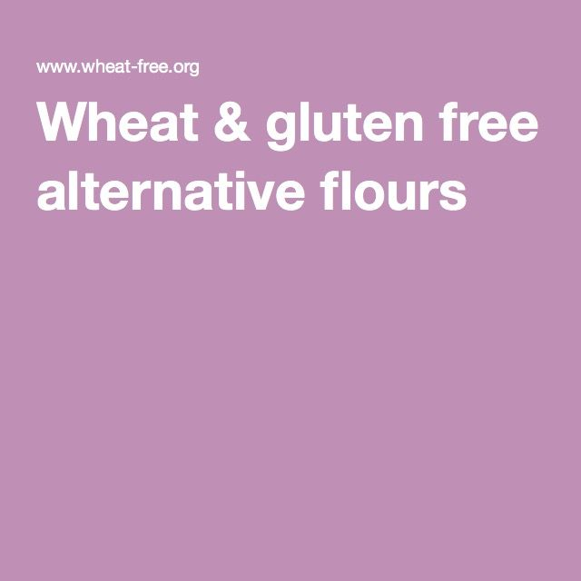 Wheat & gluten free alternative flours