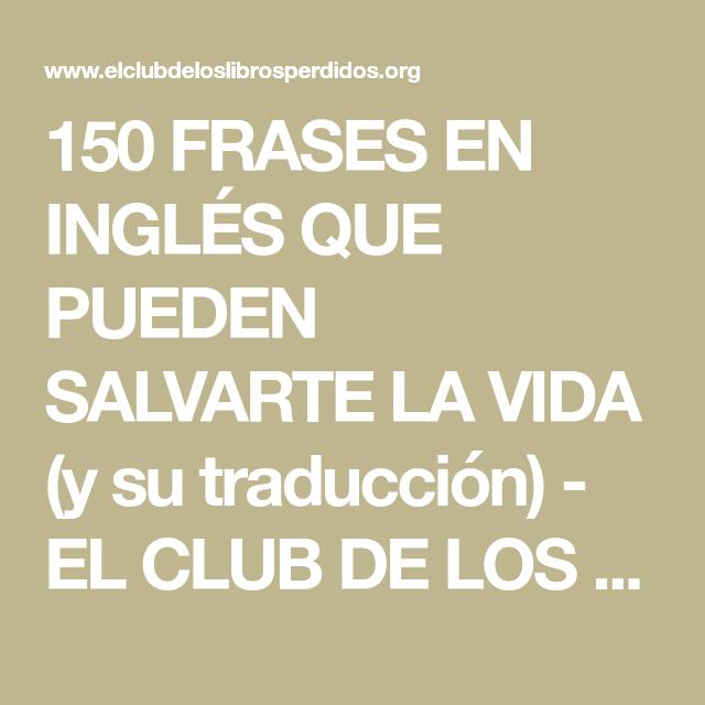 150 Frases En Inglés Que Pueden Salvarte La Vida Y Su