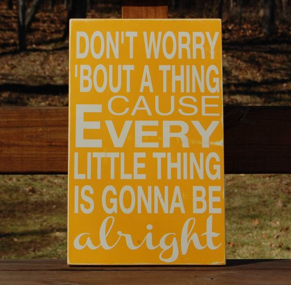 Every Little Thing Everything Gonna Be Alright Subway Typography Art ...