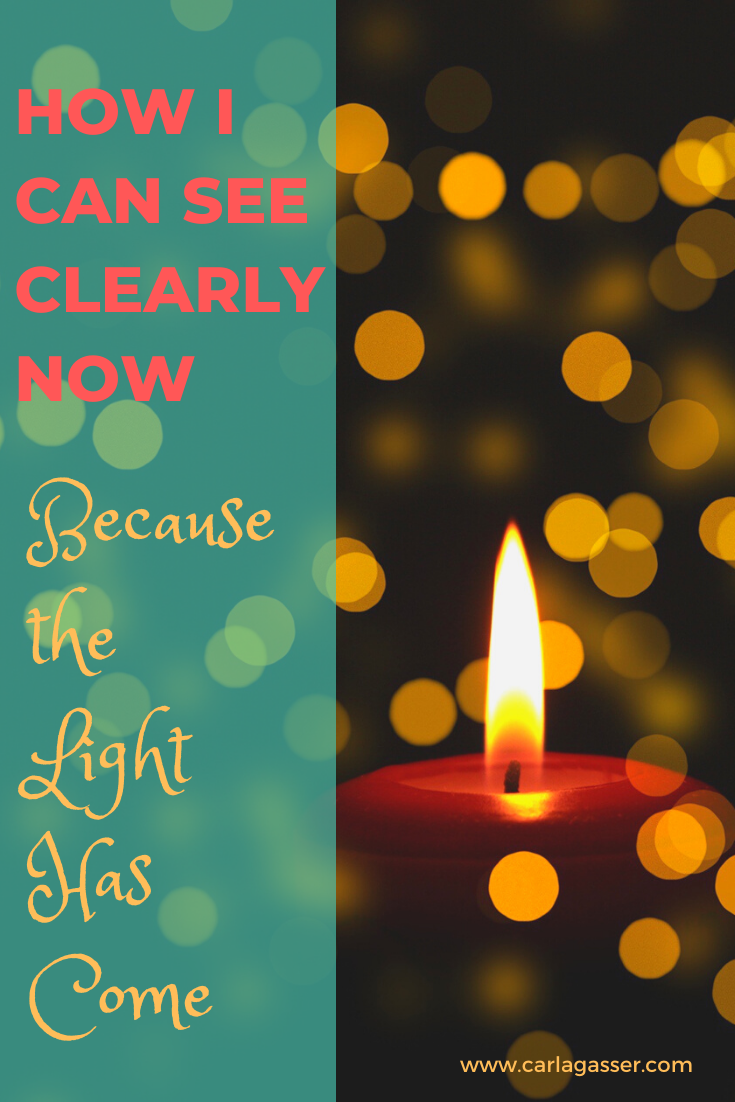 During this season of Advent, we hope and search for so many things. I think LIGHT is one of those things because it brings clarity and illumination. Read today's post to learn why we can all see clearly now because the LIGHT has come.  #christmas2019 #advent #christianblogger #faithinspired #christmasspirit #christmasgratitude #christmasunexpectedgifts #walkinginthelight #lightoftheworld #thelighthascome #seeingclearly #christianwoman #christianauthor #encouragement #shewritestruth #christianbl