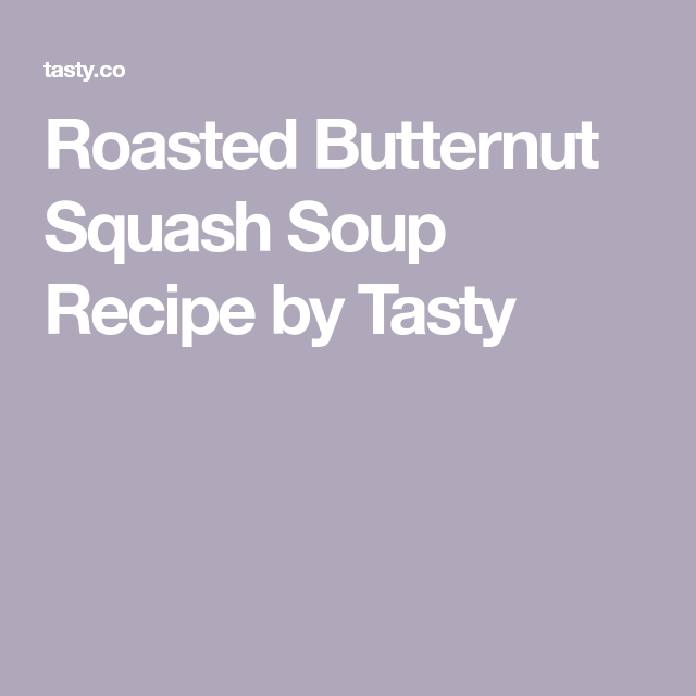 Roasted Butternut Squash Soup Recipe by Tasty #butternutsquashsoup
