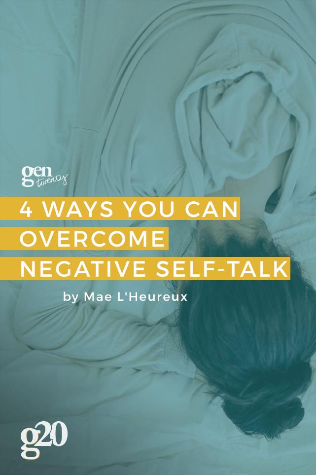 4 Ways You Can Overcome Negative Self-Talk - GenTwenty