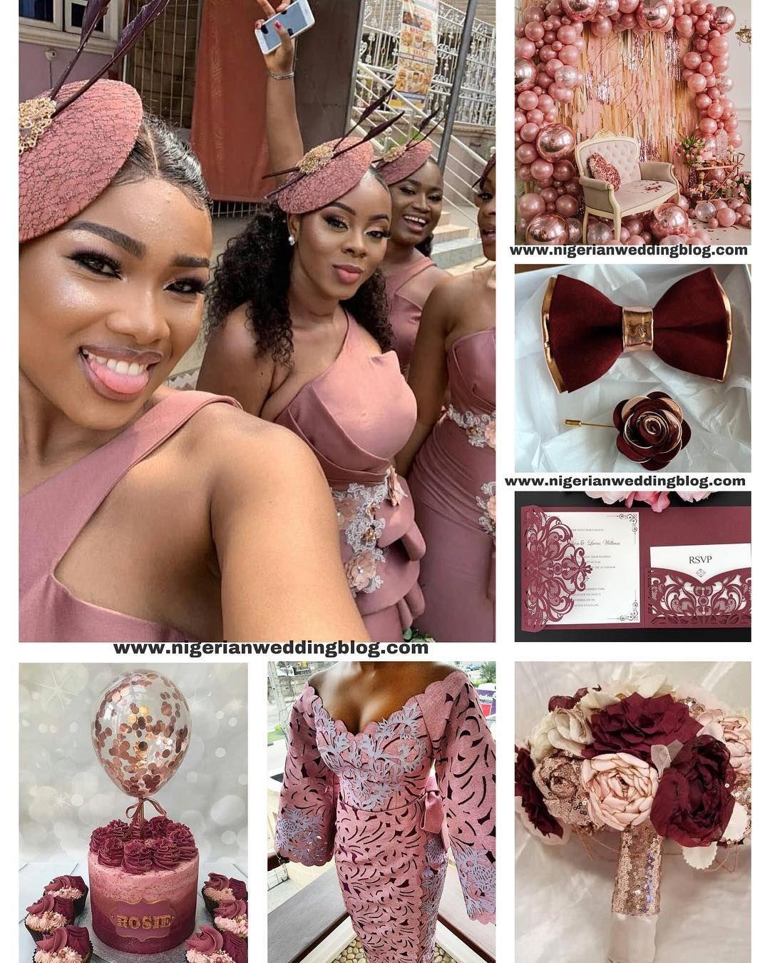 Dusty Rose X Burgundy X Rose Gold Wedding Colours Nigerianwedding Gold And Burgundy Wedding Rose Gold Bridesmaid Rose Gold Wedding Dress