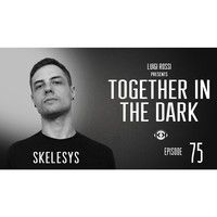 Skelesys - Together In The Dark 75  By Luigi Rossi by Kittikun Minimal Techno on SoundCloud