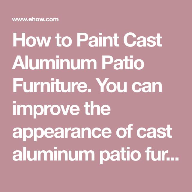 How to Paint Cast Aluminum Patio Furniture | Cast aluminum ...