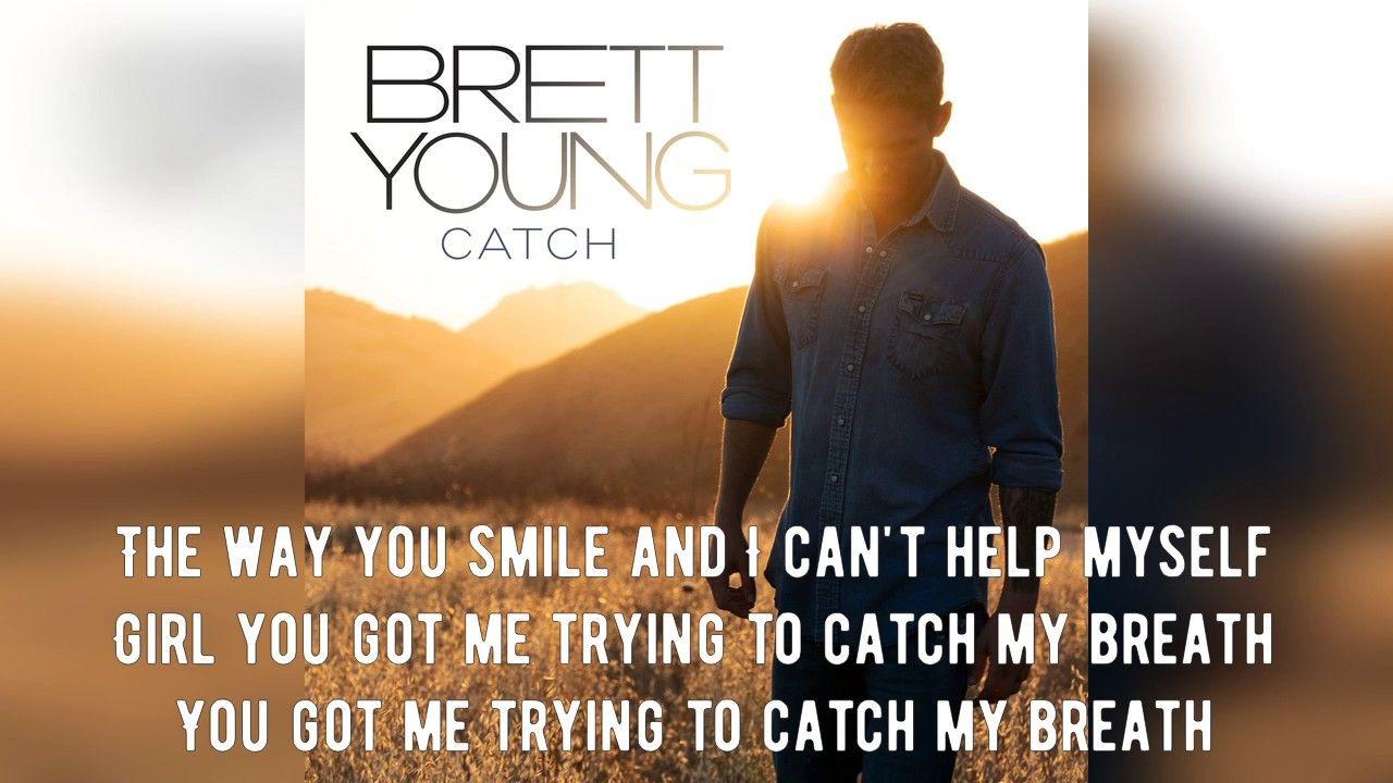 Brett young catch lyric video youtube catch lyrics