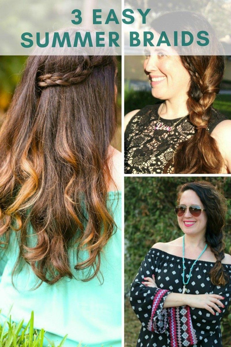 3 Easy Braids For Summer Hairstyles Braids Hair Styles Summer
