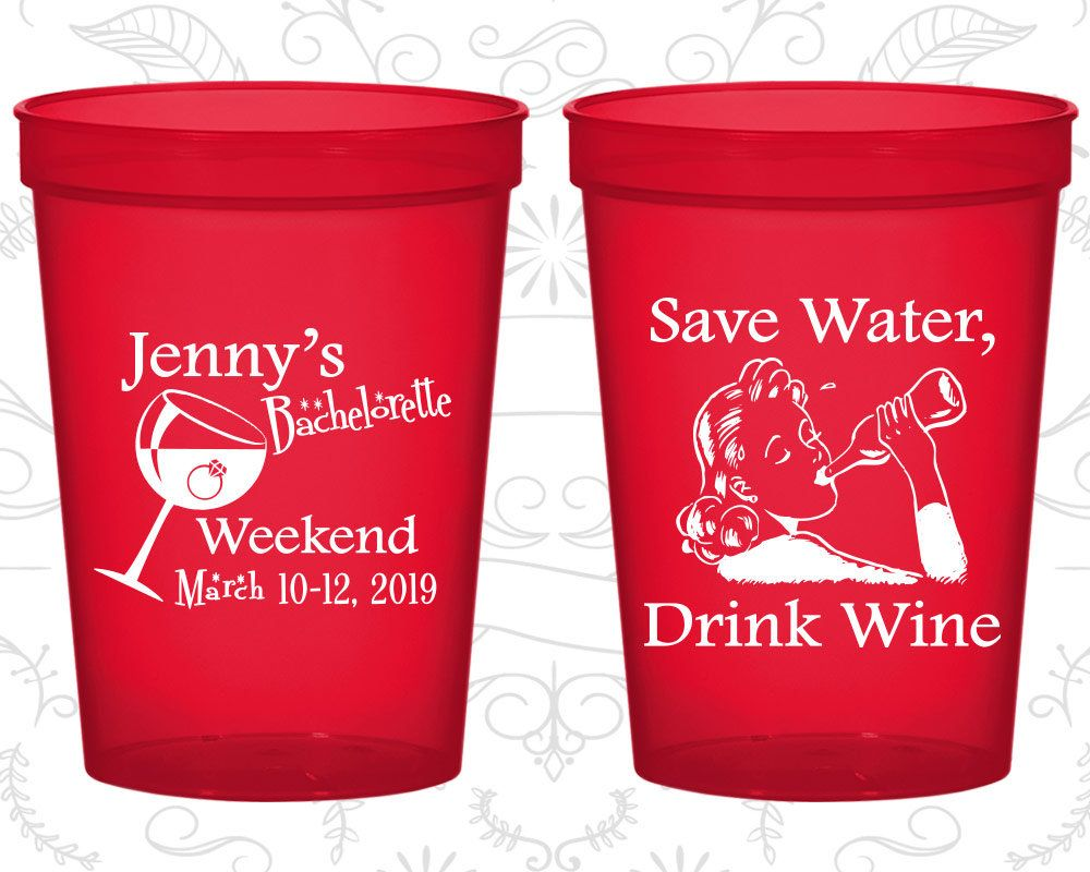 Bachelorette Weekend Cups Bachelorette Plastic Cup Save Water Drink Wine Bachelorette Party Cups Bachelorette Party Cups Bachelorette Weekend Bachelorette