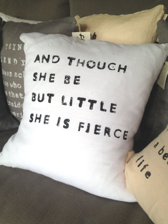 Quote Pillow Though She Be But Little Handmade Linen