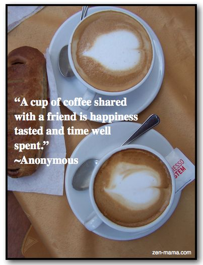 Quotes About Coffee And Friendship Extraordinary A Cup Of Coffee Shared With A Friend Is Happiness Tasted And Time