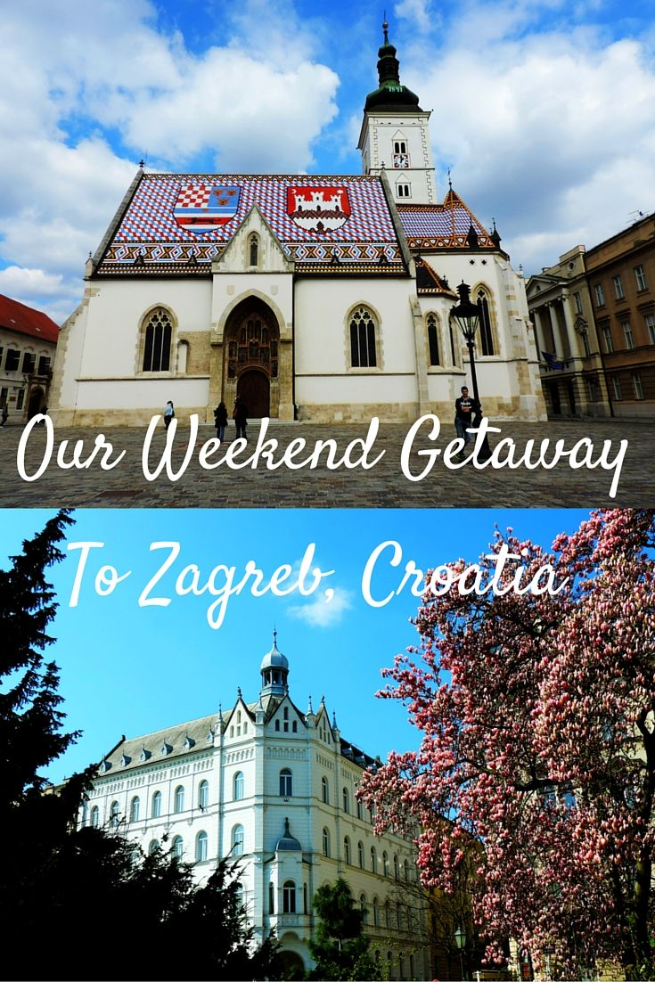 Our Weekend Getaway To Zagreb Croatia Our Wanders Europe Travel Croatia Travel Croatia