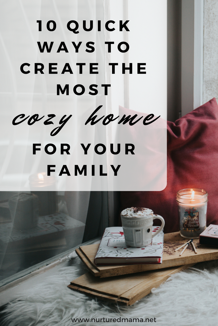 Cozy home for your family - 10 easy steps you can do today #cozyhomes