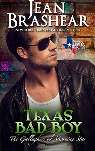 Texas Bad Boy: The Gallaghers of Morning Star Book 3 (Texas Heroes) (Volume 3)…