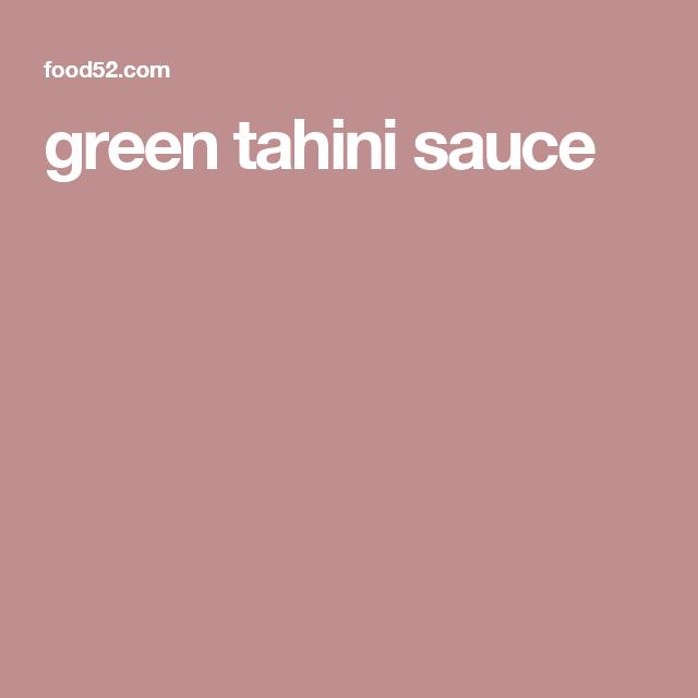 recipe: greenest tahini sauce [28]