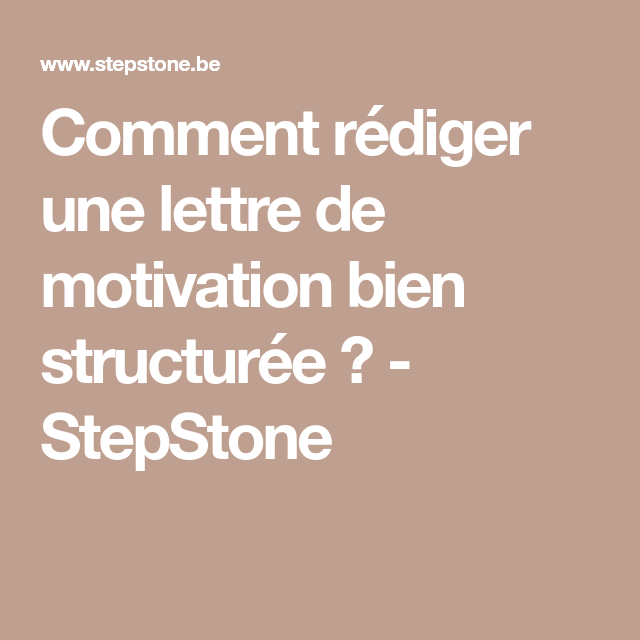 Comment Rediger Une Lettre De Motivation Bien Structuree Stepstone Schrijven Succes Tips
