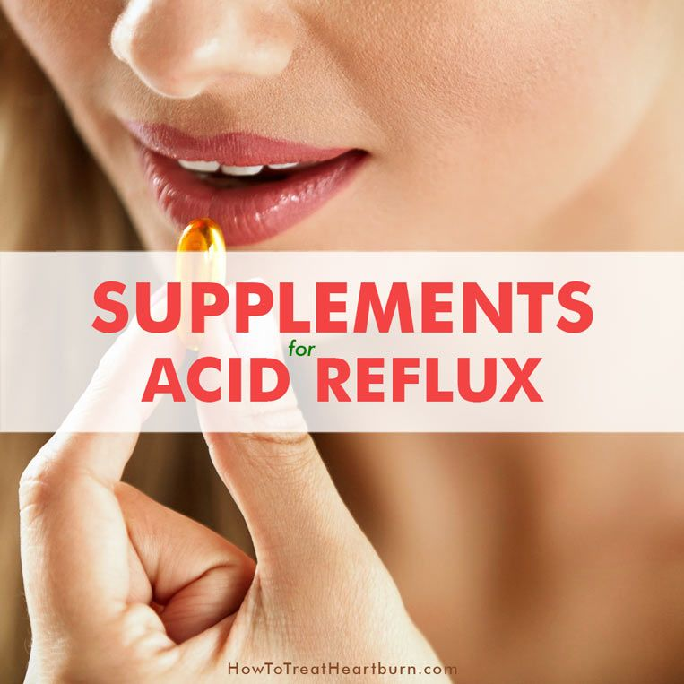 Dietary Supplements Can Reduce Acid Reflux And Cure Gerd Supplements Improve Digestive Health To Reduce
