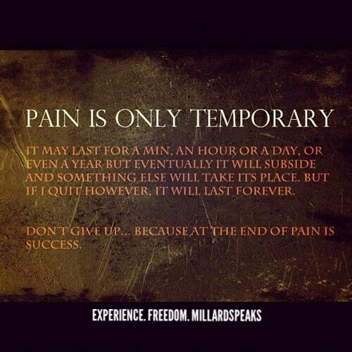 Pain Is Only Temporary Quotes Of The Day Motivational Quotes