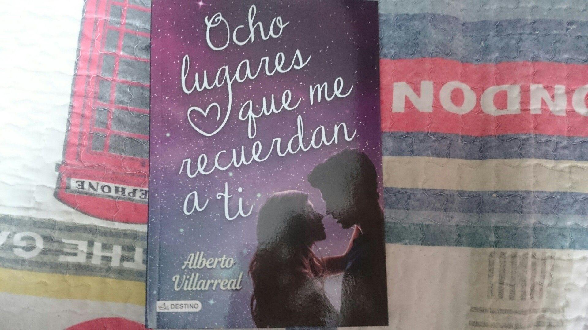 """""""Ocho lugares que me recuerdan a ti"""" escrito por Alberto Villarreal."""