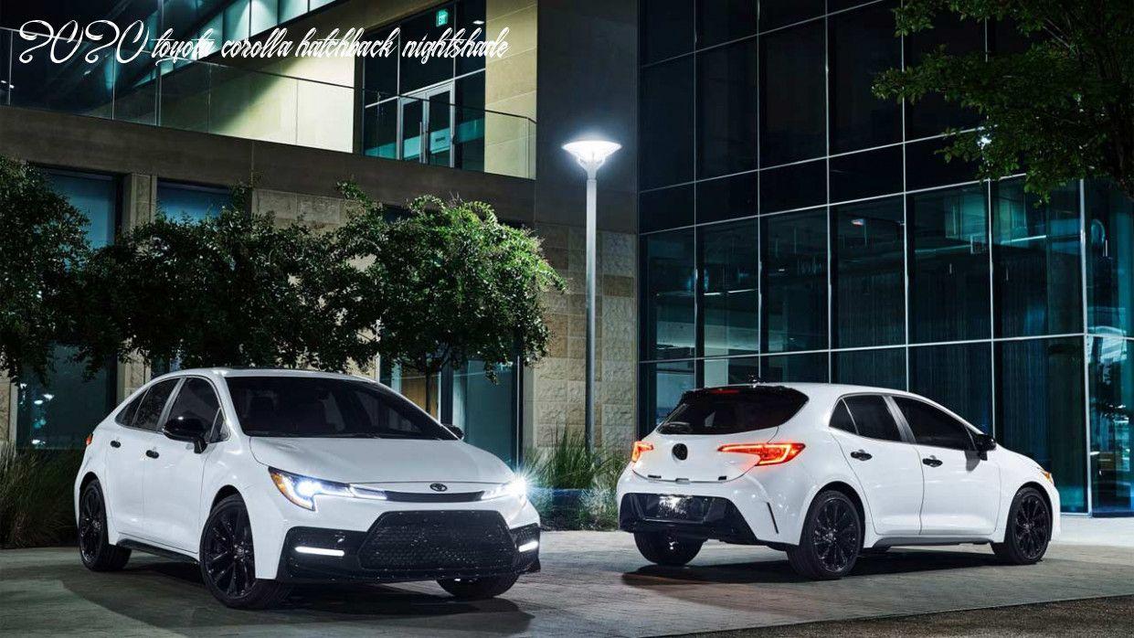 2020 Toyota Corolla Hatchback Nightshade In 2020 Corolla Hatchback Toyota Corolla Toyota Corolla Hatchback