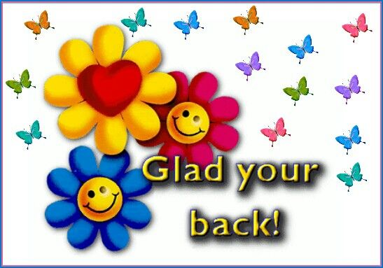 Glad you 39 re back friendship love hugs 2 pinterest for Back to home pics